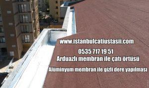 Arduazlı membran ile çatı örtüsü- Alüminyum membran ile gizli dere yapılması- Arduazlı membran çatı deresi- Alüminyum membran çatı deresi-